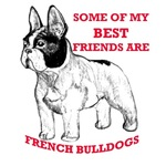 some of my best friends are french bulldogs