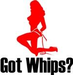 Got Whips??