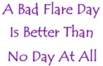 Bad Flare Day Better Than No Day