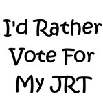 I'd Rather Vote For My JRT