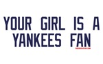 Your Girl is a Yankees Fan