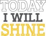 Today I Will Shine