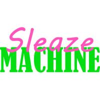 Sleaze Machine