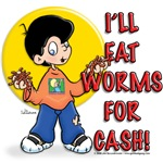 Eat Worms For Cash!