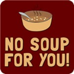 Sienfeld Soup Nazi No Soup For You T-shirts