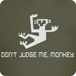 Don't Judge Me, Monkey T-Shirt
