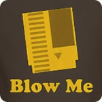Blow Me