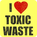 I Love Toxic Waste T-Shirt