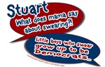 Stuart - What does mama say about swearing?