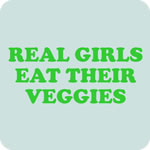 Real Girls Eat Their Veggies T-Shirt