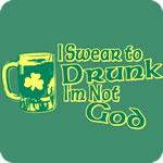 I Swear to Drunk I'm Not God T-Shirt