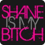 Shane Is My Bitch T-Shirt