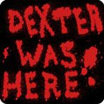 Dexter Was Here T-Shirt