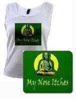 Buddha's nose itches
