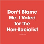 Don't Blame Me, I Voted for the Non-Socialist