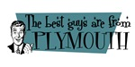 Best guys are from  Plymouth