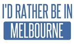 I'd rather be in Melbourne