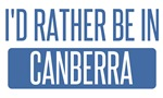 I'd rather be in Canberra