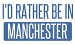I'd rather be in Manchester