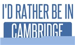 I'd rather be in Cambridge