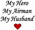 My Hero My Airman My Husband - Air Force