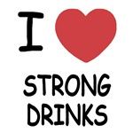 I heart strong drinks