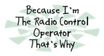 Because I'm The Radio Control Operator