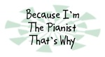 Because I'm The Pianist