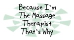 Because I'm The Massage Therapist