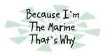 Because I'm The Marine