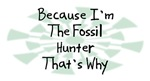 Because I'm The Fossil Hunter