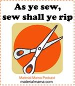 As ye sew, so shall ye rip