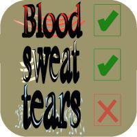 Blood, sweat, tears