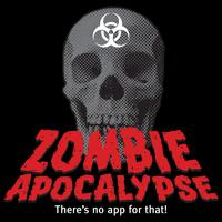 Zombie Apocalypse! There's No App for that!