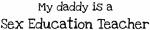 My Daddy is a Sex Education Teacher