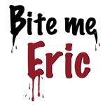 Bite Me Eric