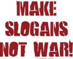 Make Slogans Not War t-shirts, stickers & more