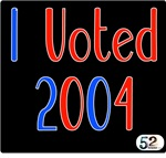 I Voted 2004 t-shirts & more