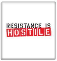 Resistance Is Hostile