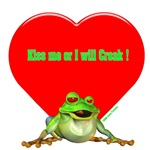 Kiss me or I will Croak Froggy