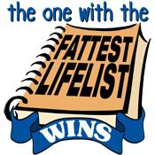 The Fattest Lifelist....