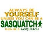 Be A Sasquatch