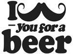 I Mustache You For a Beer