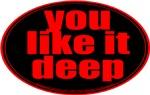 you like it deep