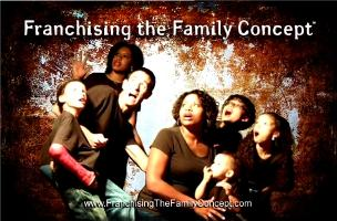 Franchising the Family Concept™ 2011