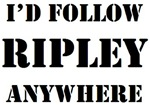 I'd Follow Ripley Anywhere