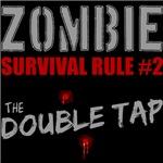 Zombie Rule #2 Double Tap