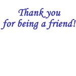 Thank you for being a friend! - Blue
