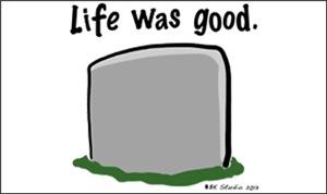 Life Was Good.