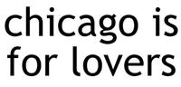 Chicago is for Lovers